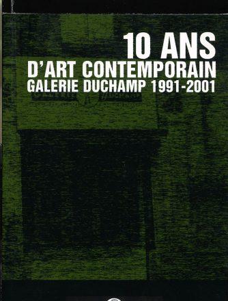 10 ans d'art contemporain, Galerie Duchamp 1991-2001