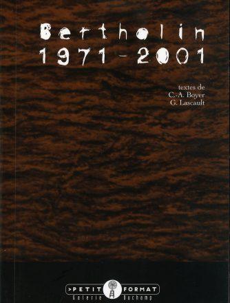 Bertholin, 1971-2001