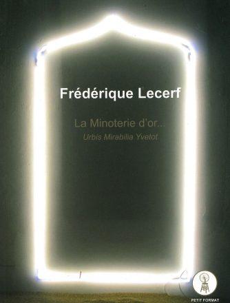 Frédérique Lecerf, La Minoterie d'or…
