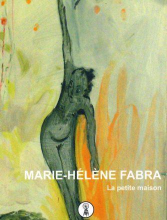 Marie-Hélène Fabra, La petite maison