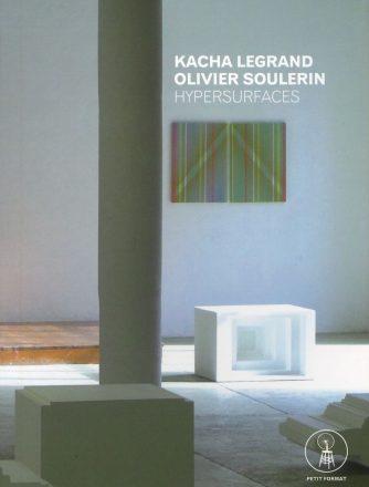 Hypersurfaces, Kacha Legrand & Olivier Soulerin