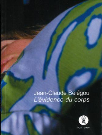 Jean-Claude Bélégou, L'évidence du corps