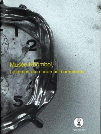 Musée Khômbol, Le temps du monde fini commence